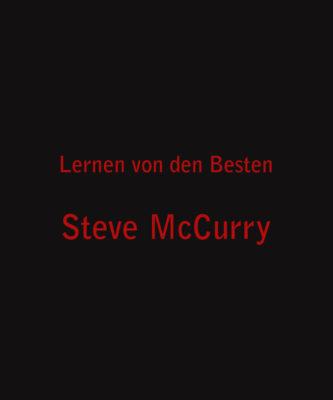 Lernen von den Besten – Steve McCurry