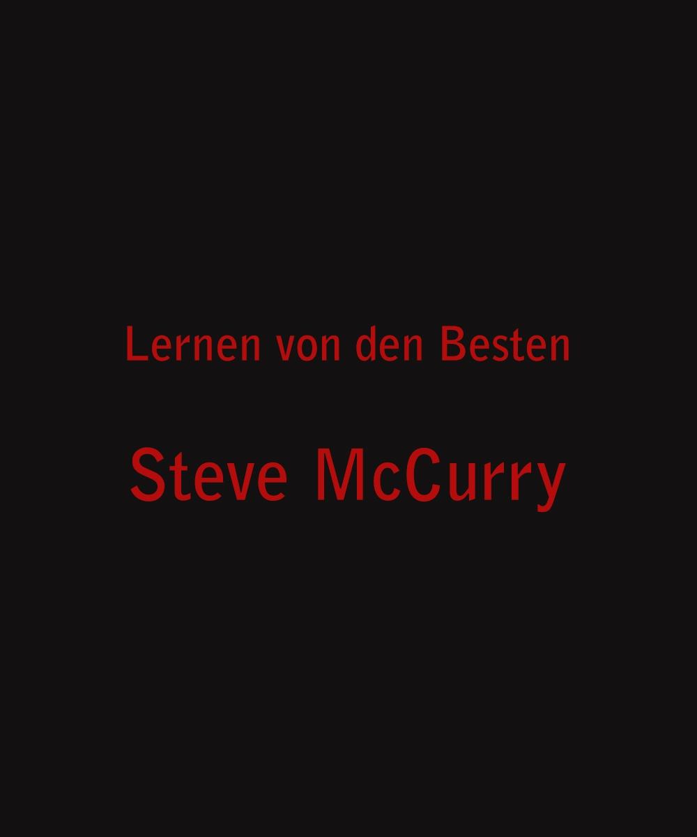 Lernen von den Besten - SteveMcCurry